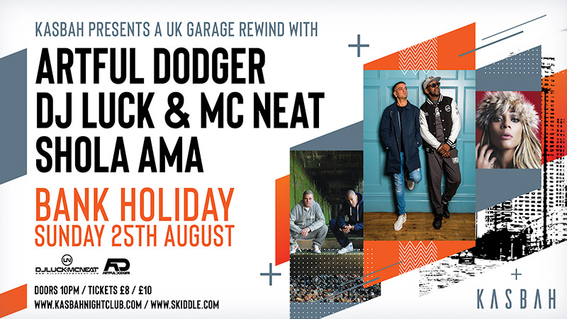 Artful Dodger / Dj Luck & Mc Neat / Shola Ama (Uk Garage Rewind) – Sun 25th Aug